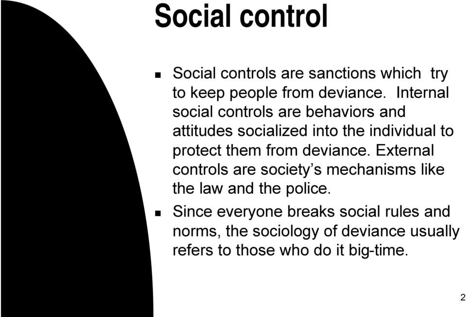 from deviance. External controls are society s mechanisms like the law and the police.