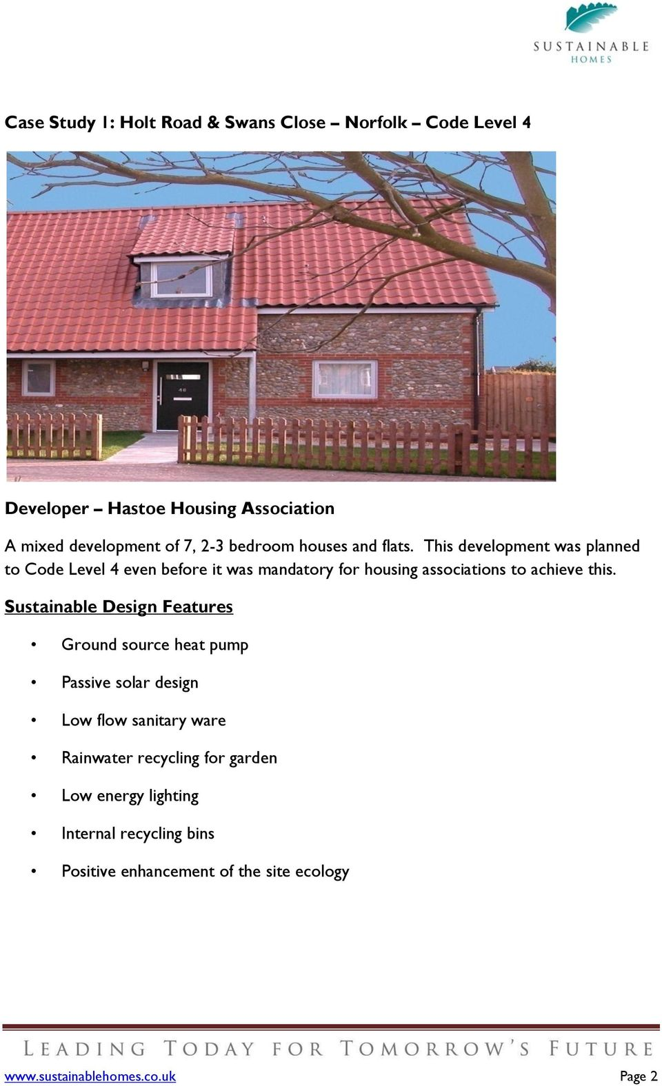 This development was planned to Code Level 4 even before it was mandatory for housing associations to achieve this.