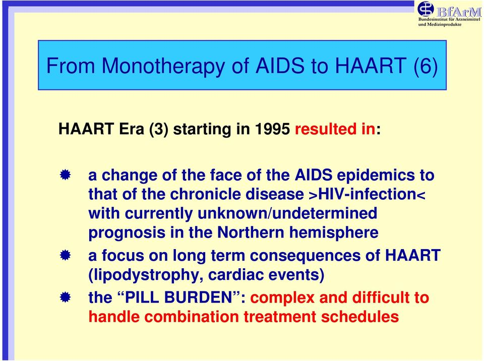 unknown/undetermined prognosis in the Northern hemisphere a focus on long term consequences of HAART