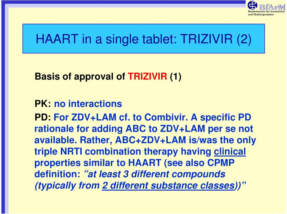 Rather, ABC+ZDV+LAM is/was the only triple NRTI combination therapy having clinical properties similar