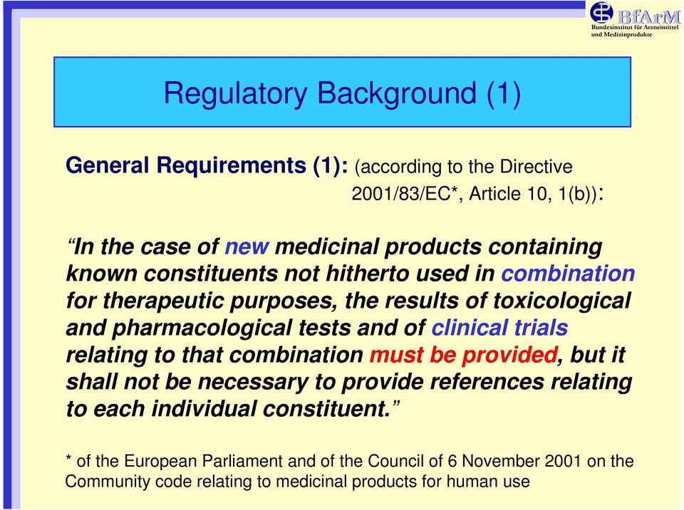 tests and of clinical trials relating to that combination must be provided, but it shall not be necessary to provide references relating to each