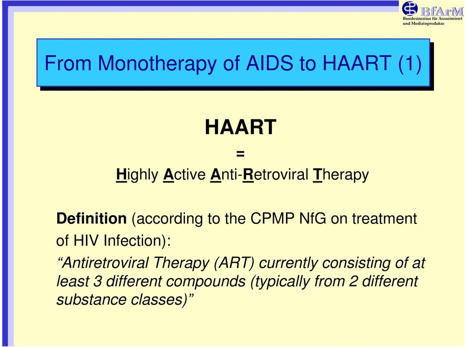 treatment of HIV Infection): Antiretroviral Therapy (ART) currently