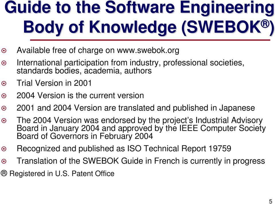 version 200 and 2004 Version are translated and published in Japanese The 2004 Version was endorsed by the project s Industrial Advisory Board in January 2004