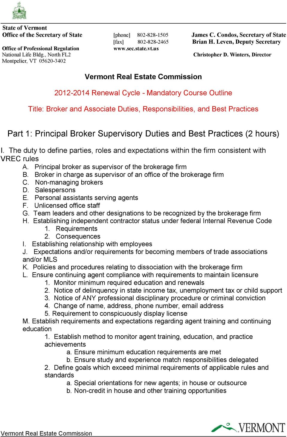 Winters, Director Montpelier, VT 05620-3402 2012-2014 Renewal Cycle - Mandatory Course Outline Title: Broker and Associate Duties, Responsibilities, and Best Practices Part 1: Principal Broker