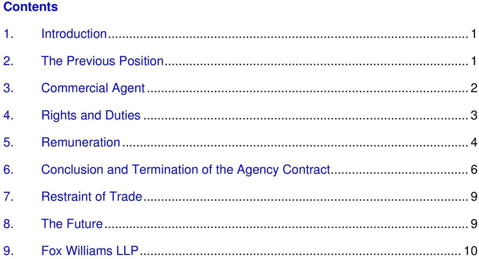 .. 4 6. Conclusion and Termination of the Agency Contract... 6 7.