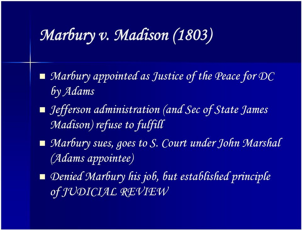 Jefferson administration (and Sec of State James Madison) refuse to fulfill