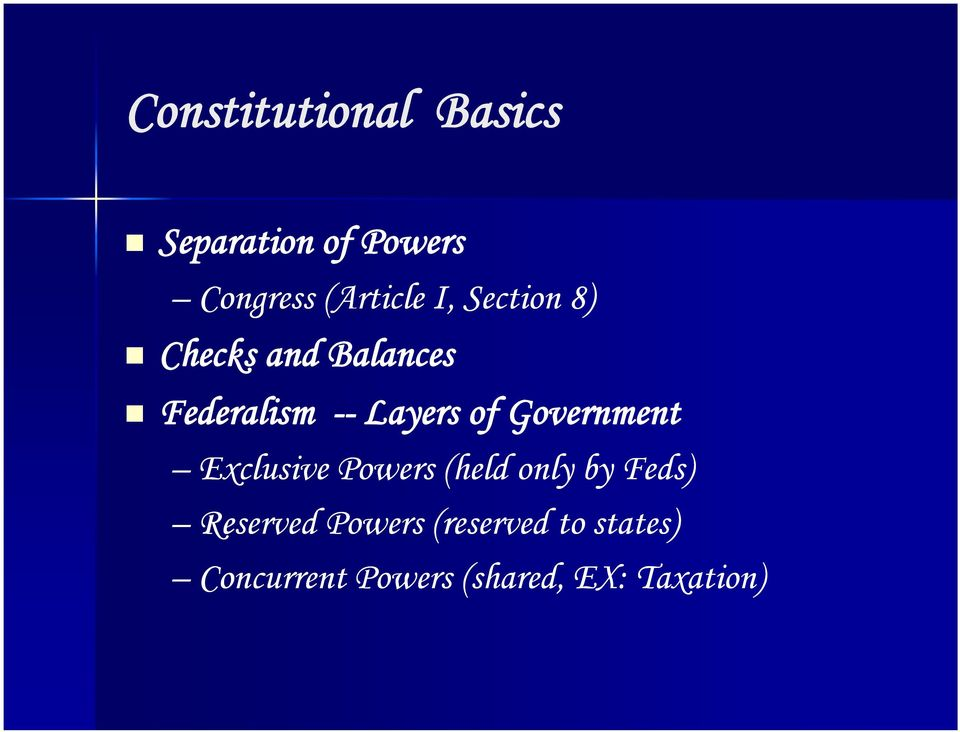 Layers of Government Exclusive Powers (held only by Feds)