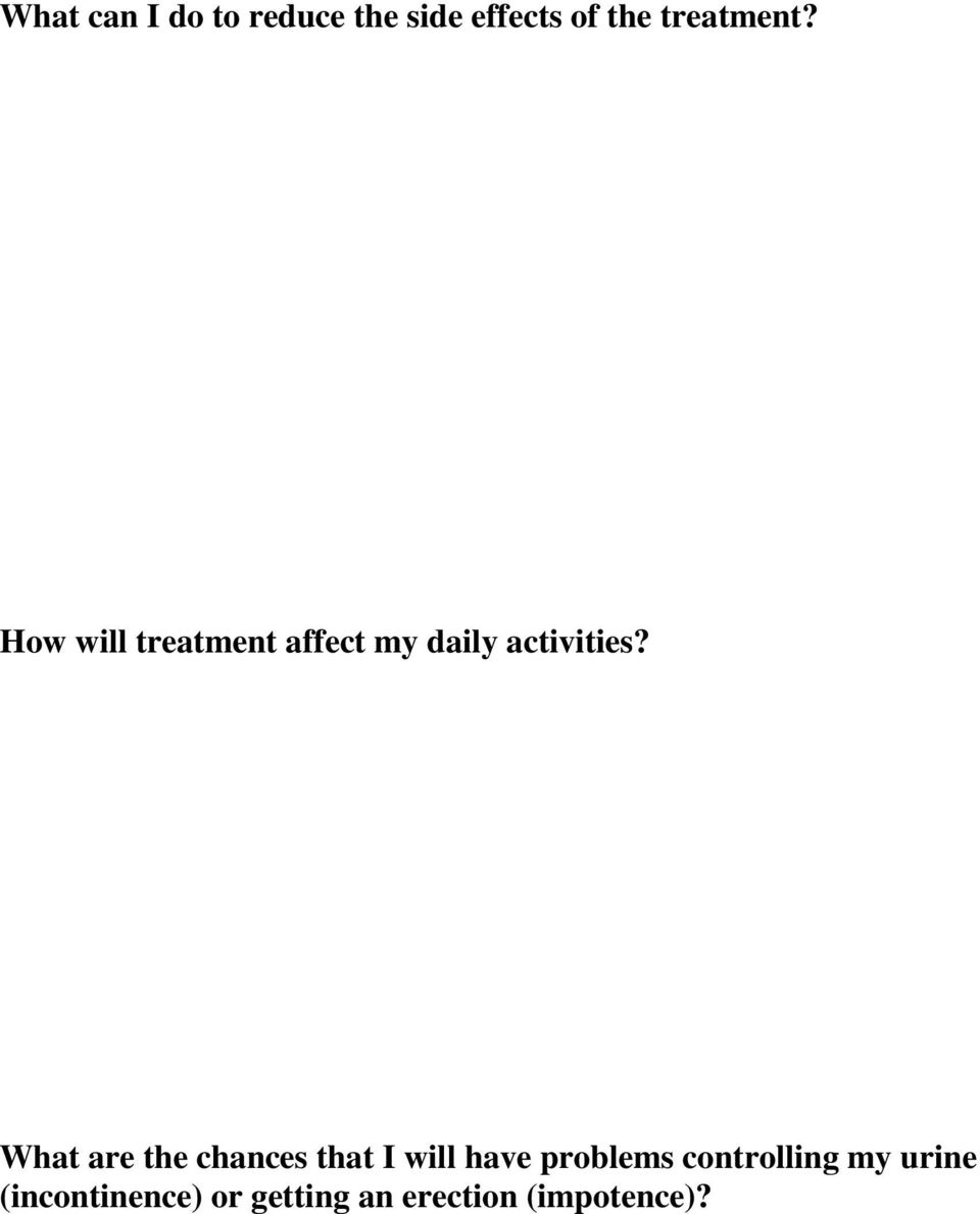 How will treatment affect my daily activities?