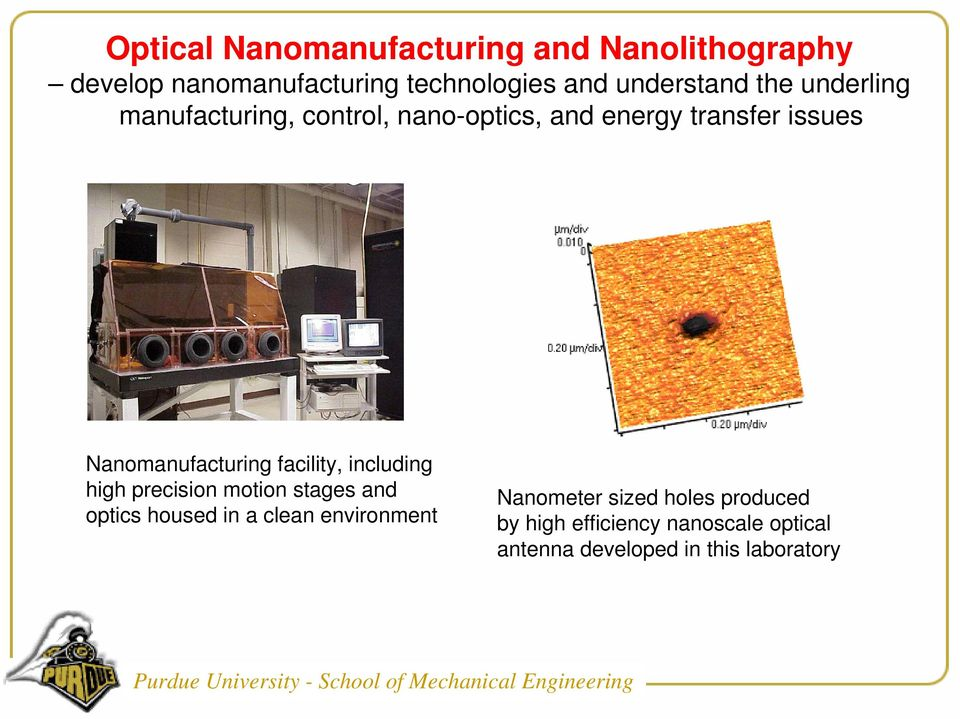 Nanomanufacturing facility, including high precision motion stages and optics housed in a clean