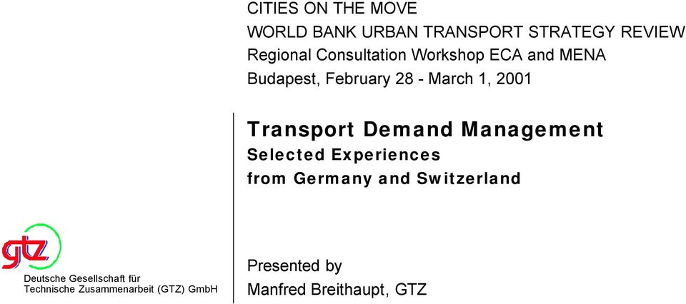 Transport Demand Management Selected Experiences from Germany and Switzerland