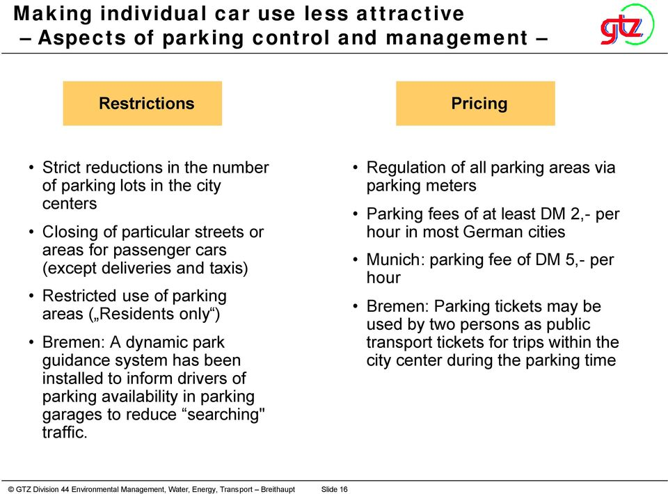"inform drivers of parking availability in parking garages to reduce searching"" traffic."