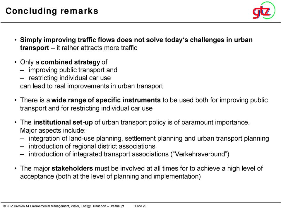individual car use The institutional set-up of urban transport policy is of paramount importance.