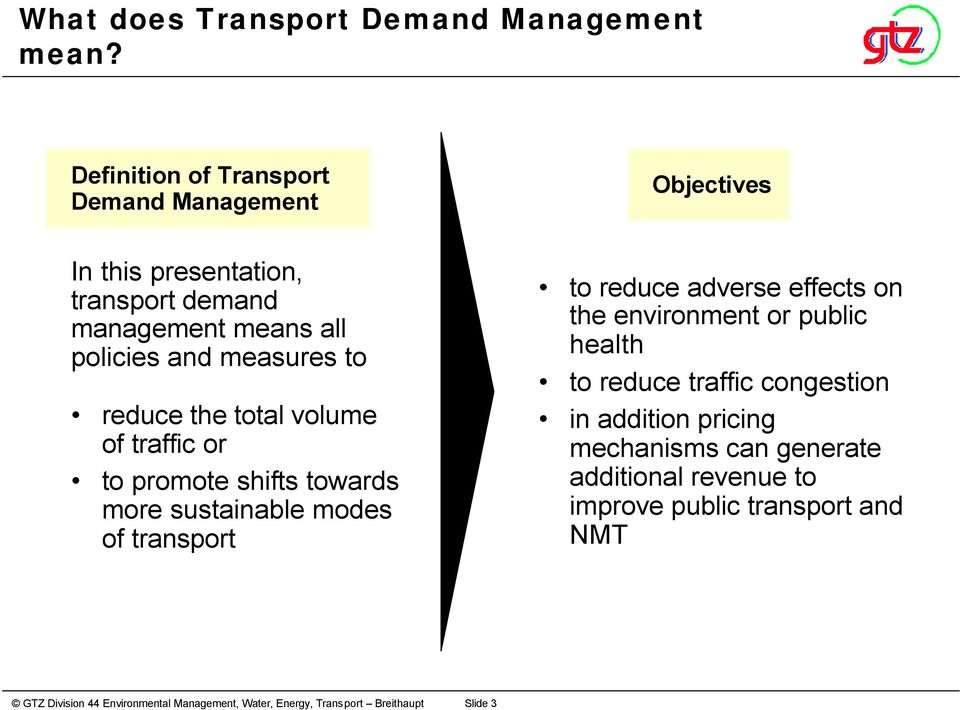 policies and measures to reduce the total volume of traffic or to promote shifts towards more sustainable modes of