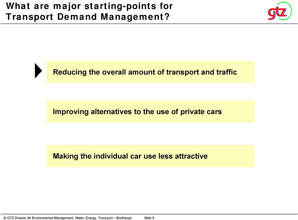 Reducing the overall amount of transport and traffic