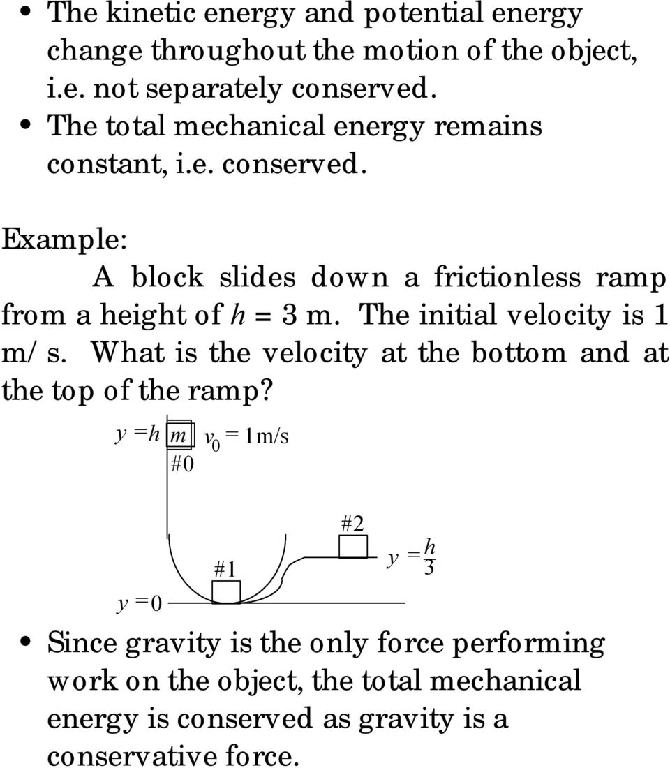 Example: A block slides down a frictionless ramp from a height of h = 3 m. The initial velocity is 1 m/s.