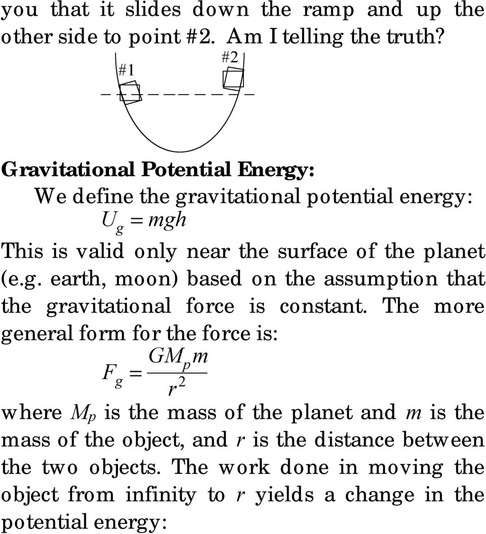 g. earth, moon) based on the assumption that the gravitational force is constant.