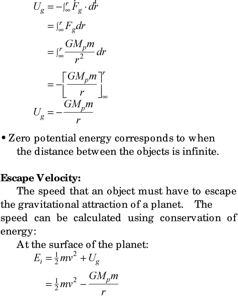 Escape Velocity: The speed that an object must have to escape the gravitational attraction of a
