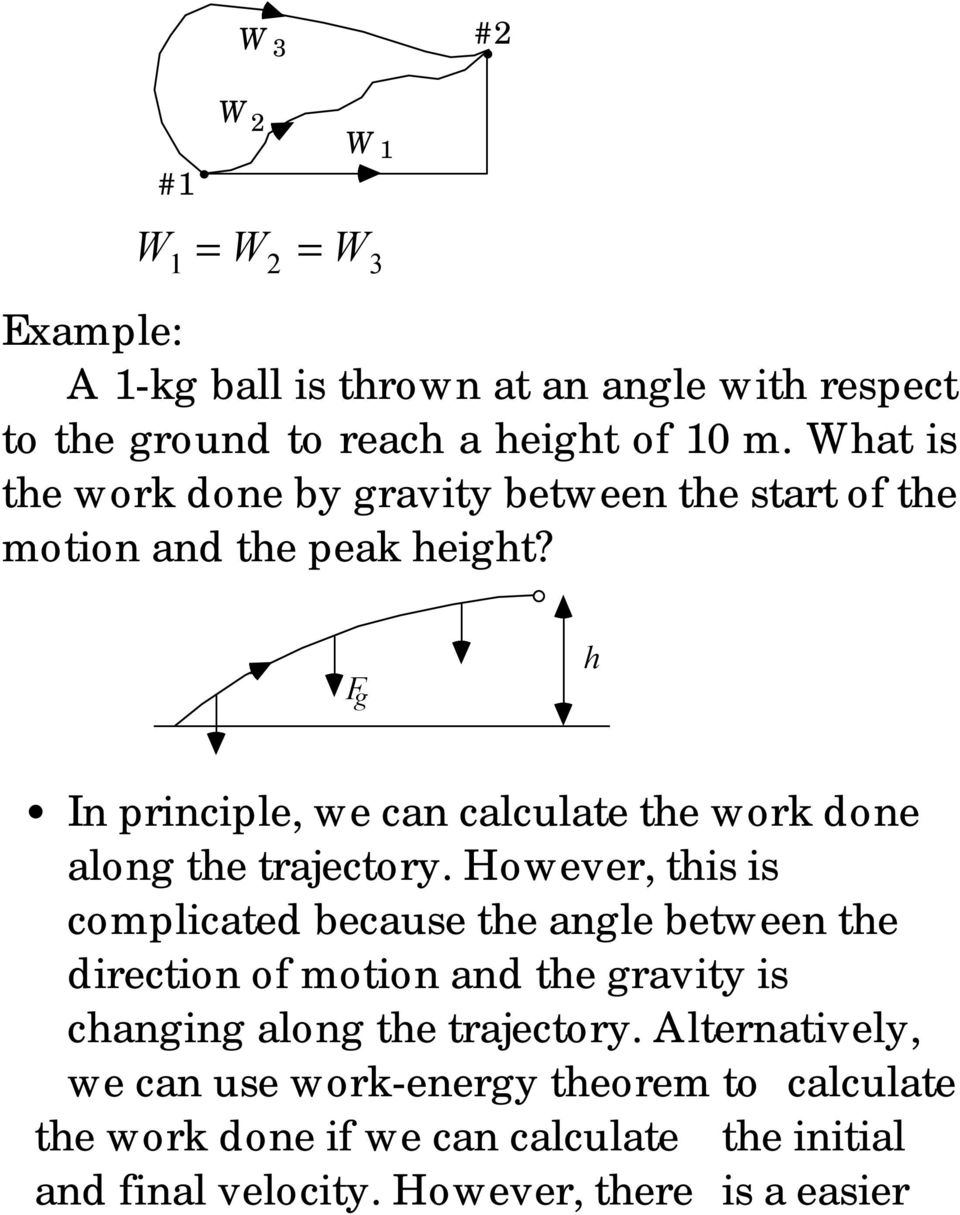 F g h In principle, we can calculate the work done along the trajectory.