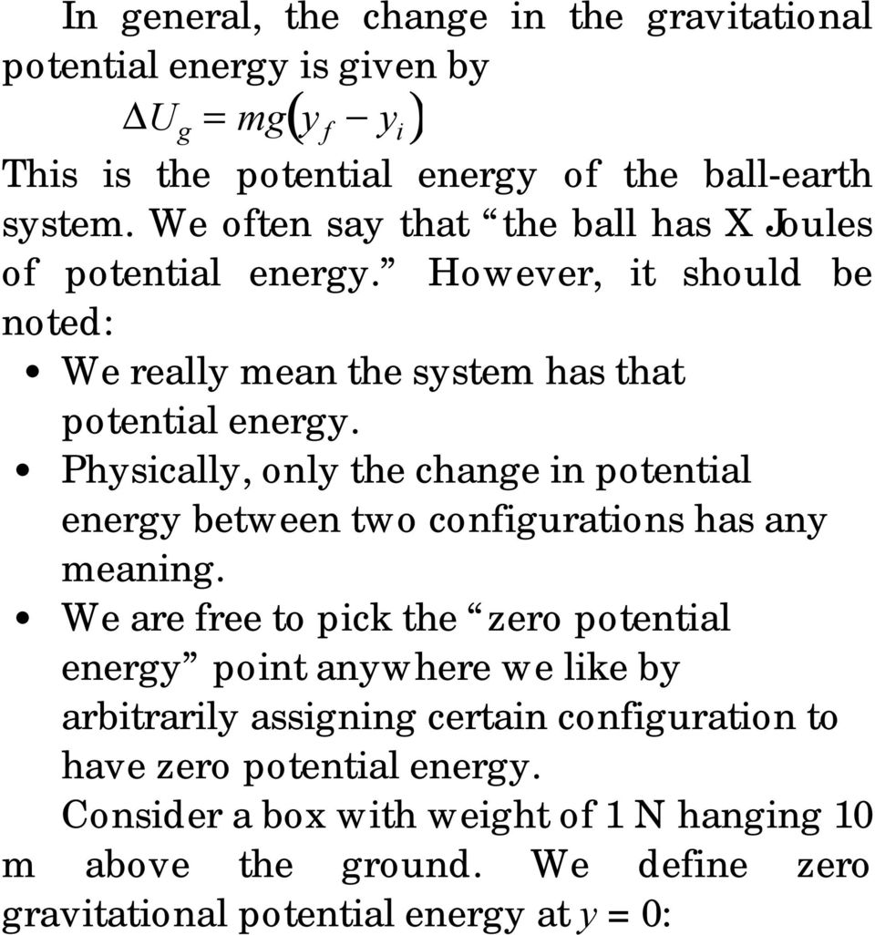 Physically, only the change in potential energy between two configurations has any meaning.