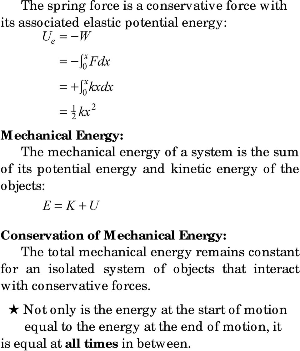 Conservation of Mechanical Energy: The total mechanical energy remains constant for an isolated system of objects that interact with