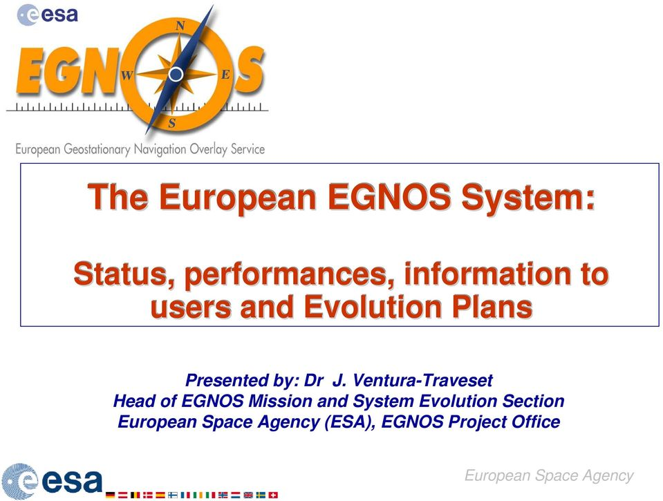 Ventura-Traveset Head of EGNOS Mission and System Evolution