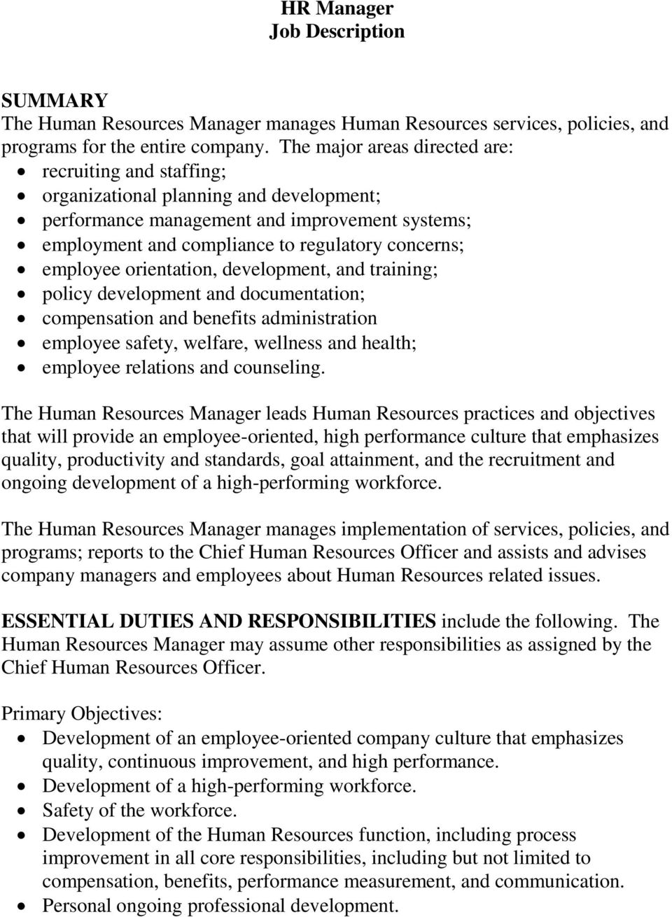 employee orientation, development, and training; policy development and documentation; compensation and benefits administration employee safety, welfare, wellness and health; employee relations and