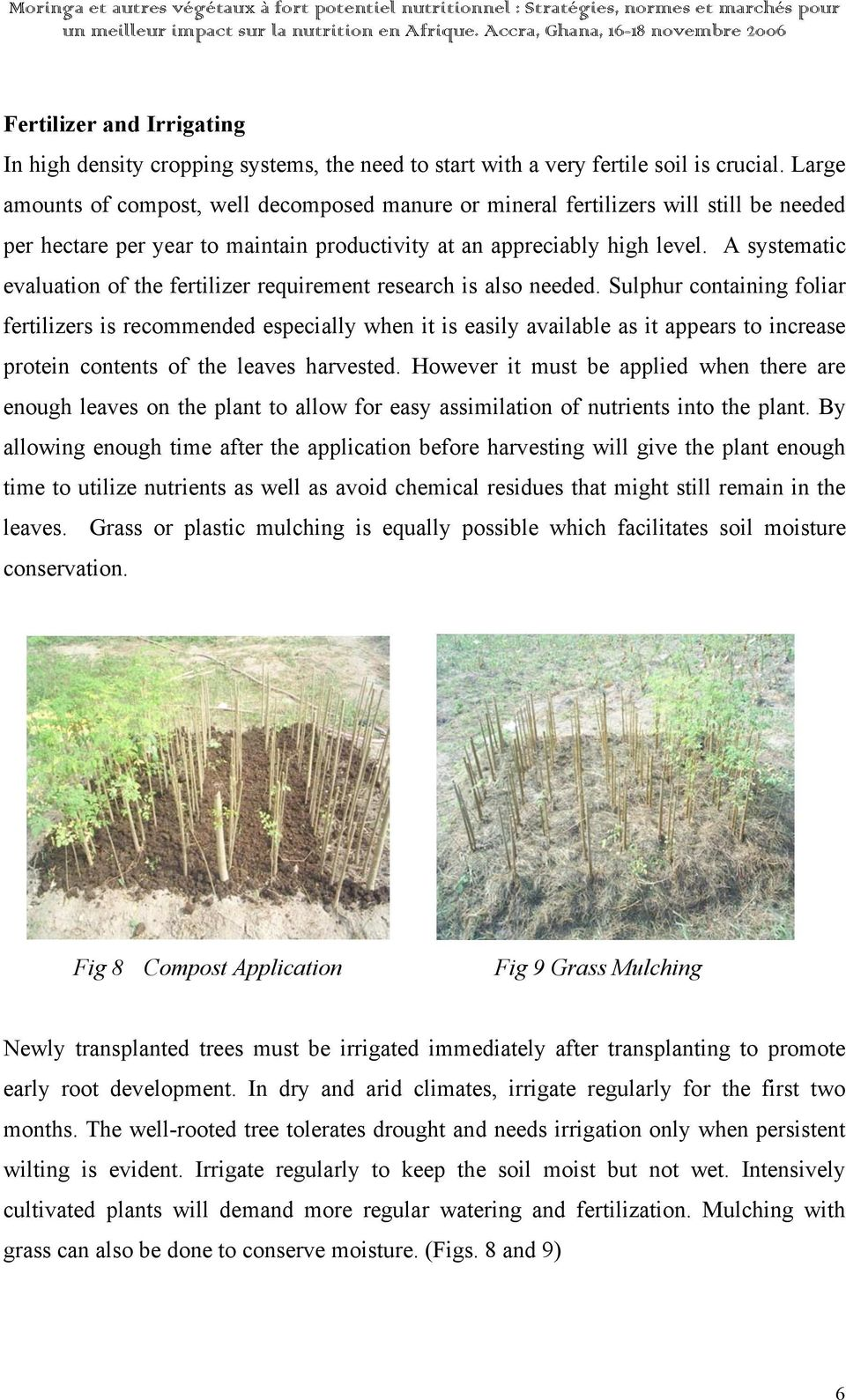 A systematic evaluation of the fertilizer requirement research is also needed.