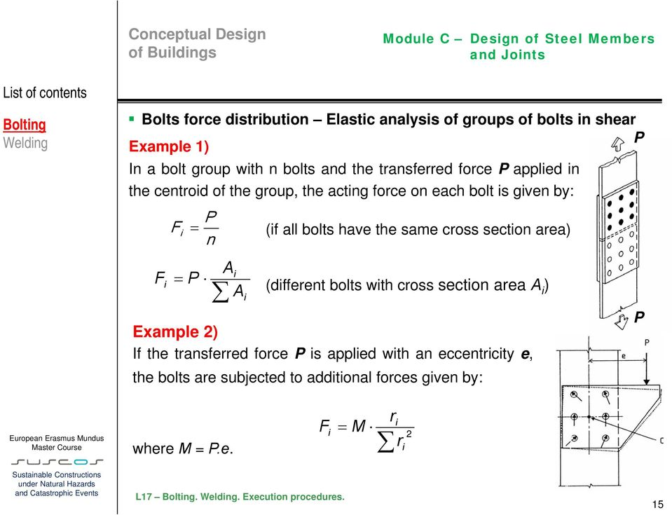 section area) F i P Ai A i (different bolts with cross section area A i ) Example 2) If the transferred force P is applied with an