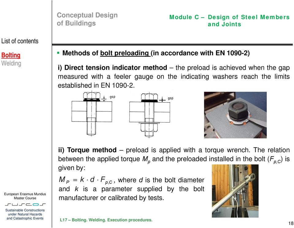 ii) Torque method preload is applied with a torque wrench.