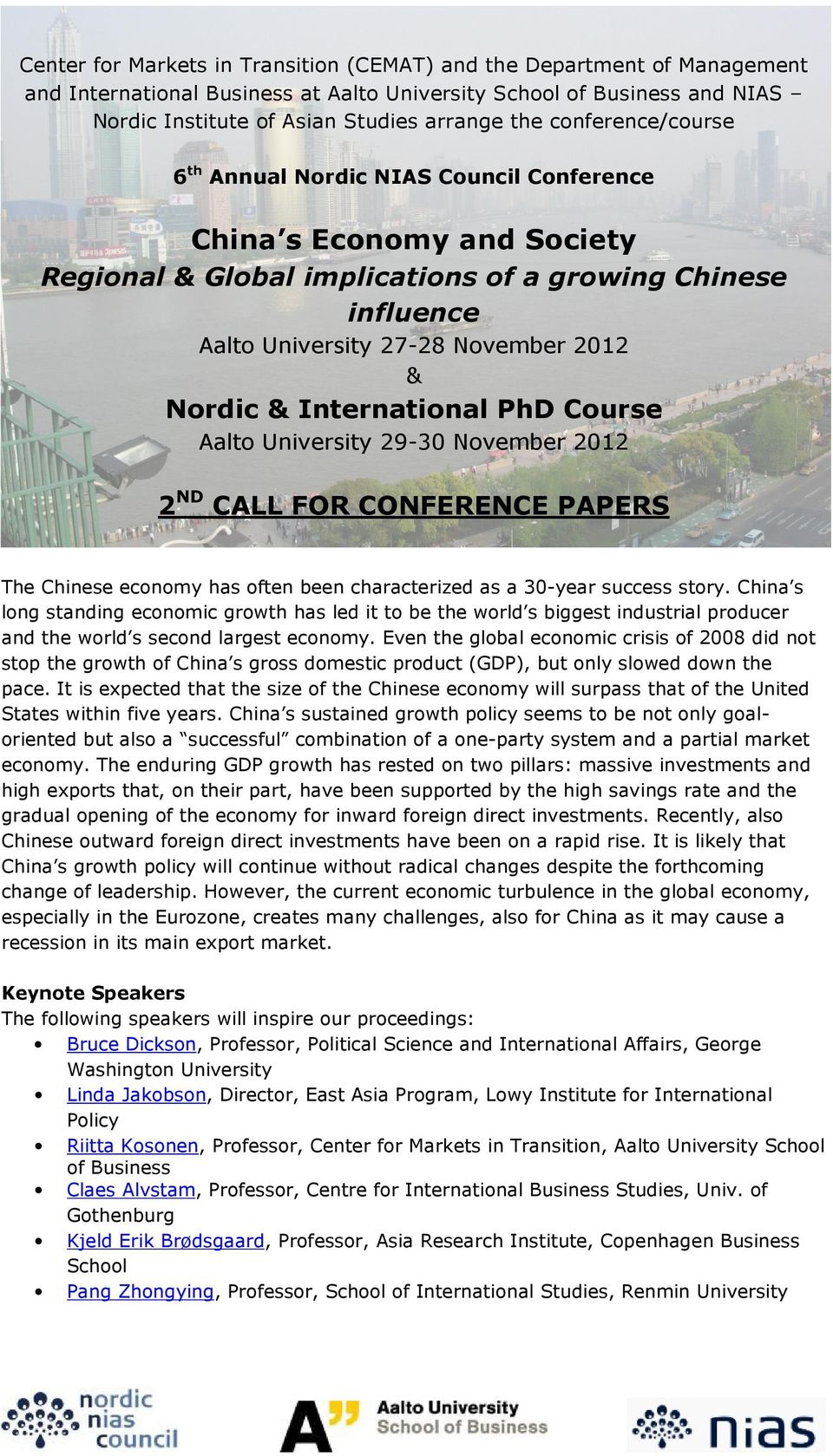 International PhD Course Aalto University 29-30 November 2012 2 ND CALL FOR CONFERENCE PAPERS The Chinese economy has often been characterized as a 30-year success story.