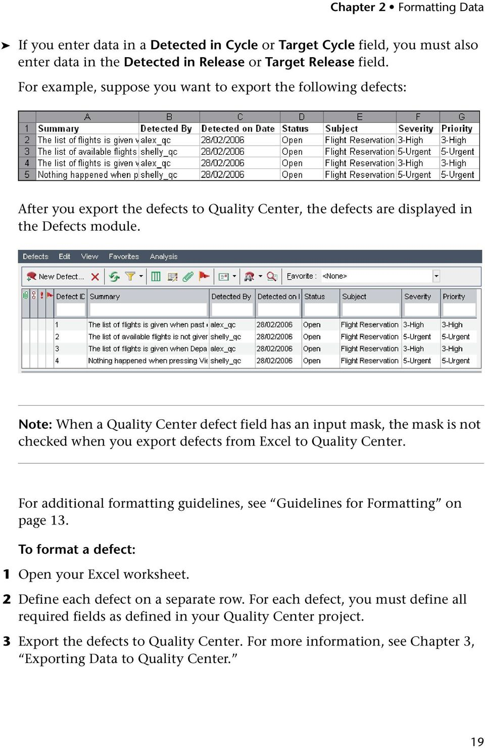 Note: When a Quality Center defect field has an input mask, the mask is not checked when you export defects from Excel to Quality Center.