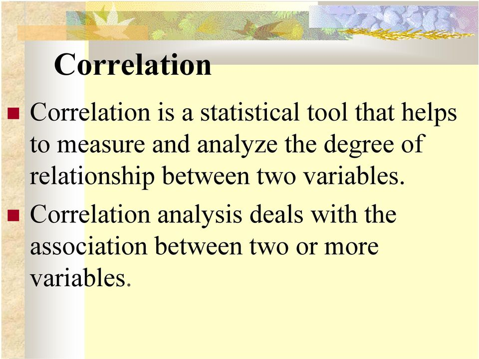 relationship between two variables.