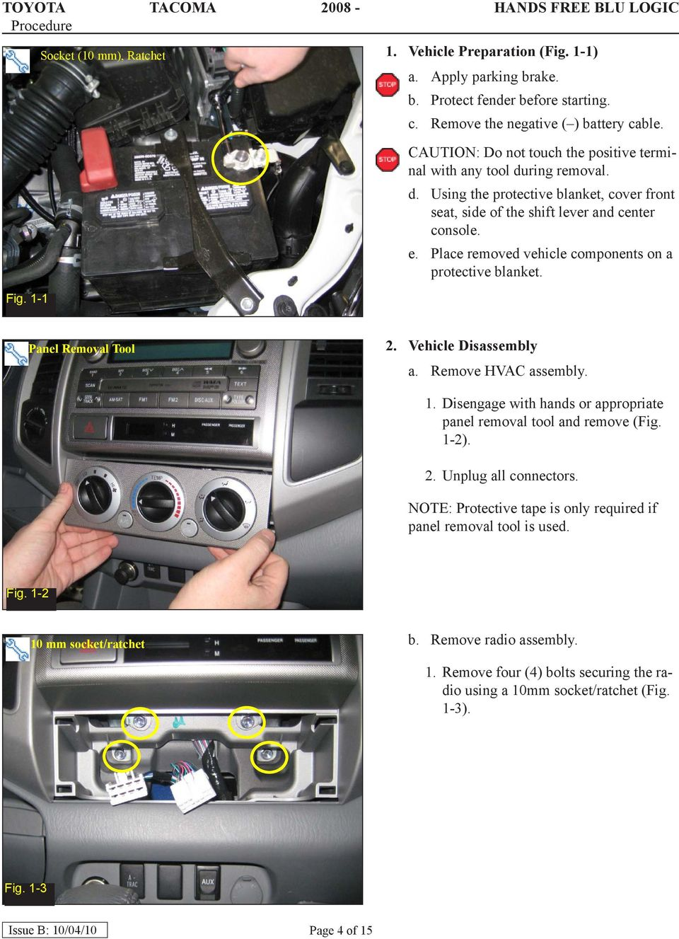 Place removed vehicle components on a protective blanket. Panel Removal Tool 2. Vehicle Disassembly a. Remove HVAC assembly. 1. Disengage with hands or appropriate panel removal tool and remove (Fig.