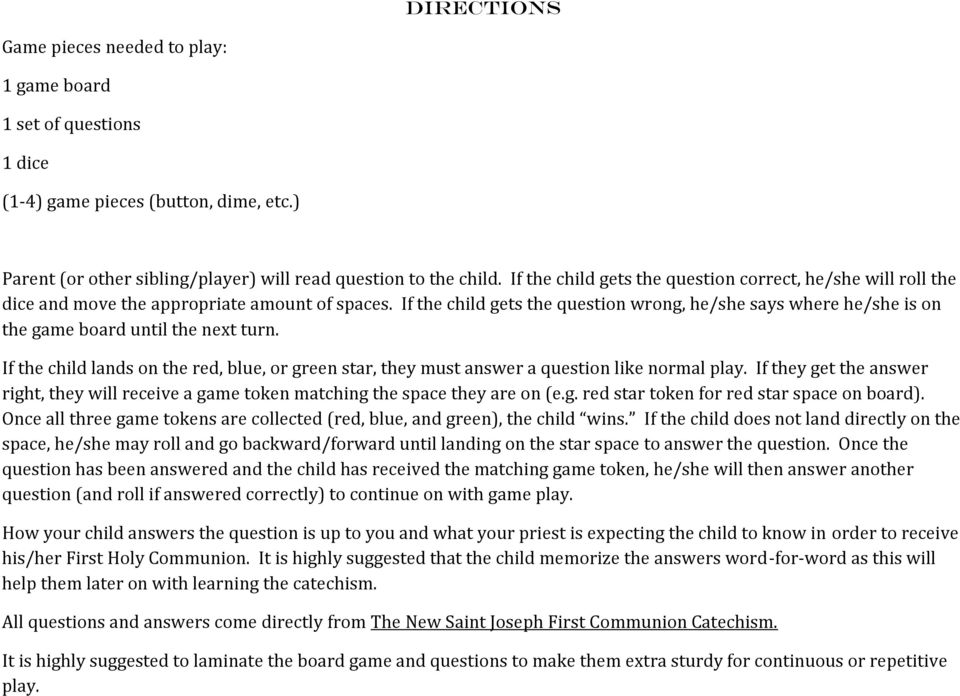 If the child gets the question wrong, he/she says where he/she is on the game board until the next turn.