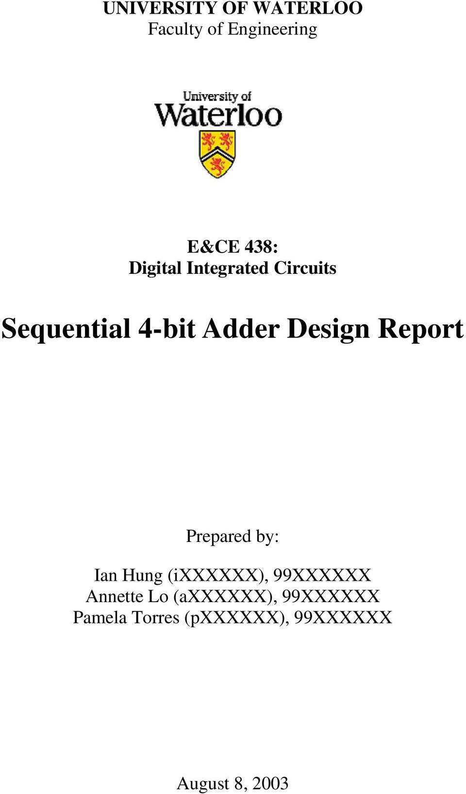 Report Prepared by: Ian Hung (ixxxxxx), 99XXXXXX Annette Lo