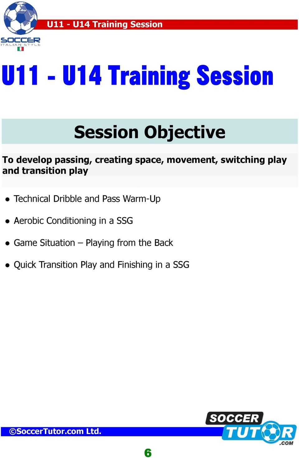 Technical Dribble and Pass Warm-Up Aerobic Conditioning in a SSG