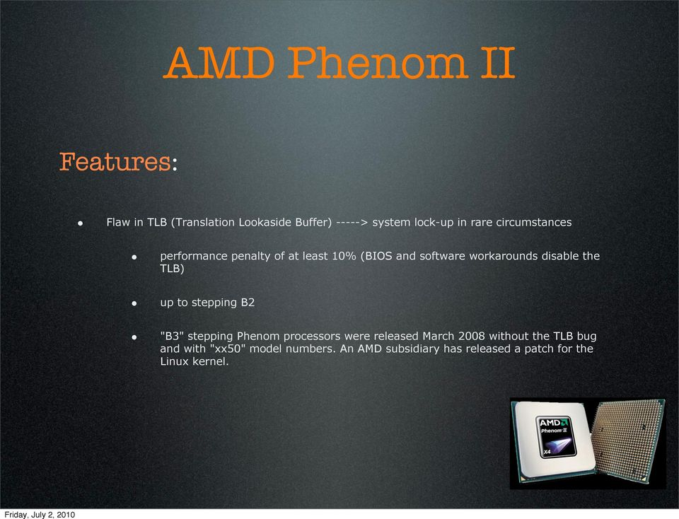 "the TLB) up to stepping B2 ""B3"" stepping Phenom processors were released March 2008 without the"