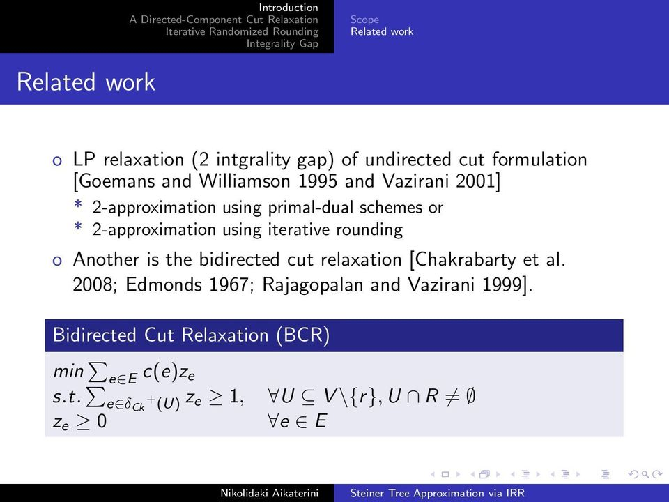 using iterative rounding o Another is the bidirected cut relaxation [Chakrabarty et al.