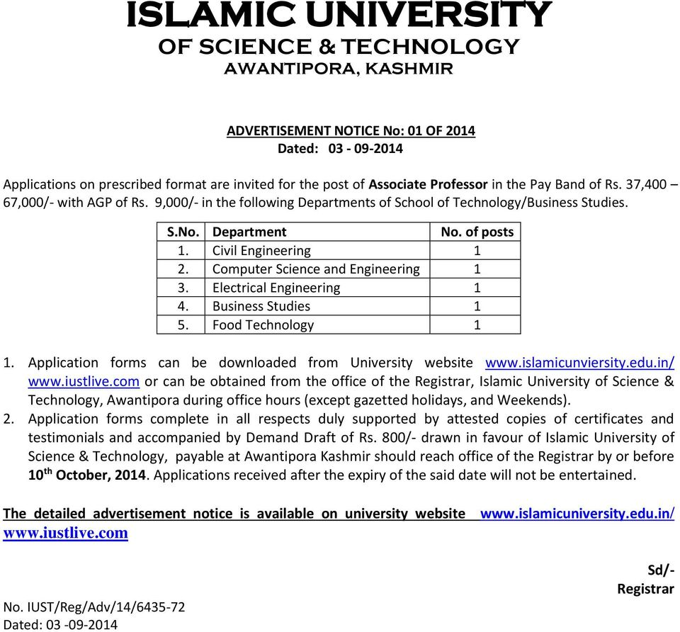 Computer Science and Engineering 1 3. Electrical Engineering 1 4. Business Studies 1 5. Food Technology 1 1. Application forms can be downloaded from University website www.islamicunviersity.edu.