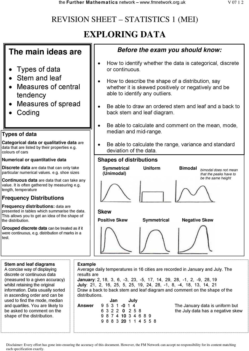 It is often gathered by measuring e.g. length, temperature Frequency Distributions Frequency distributions: data are presented in tables which summarise the data.