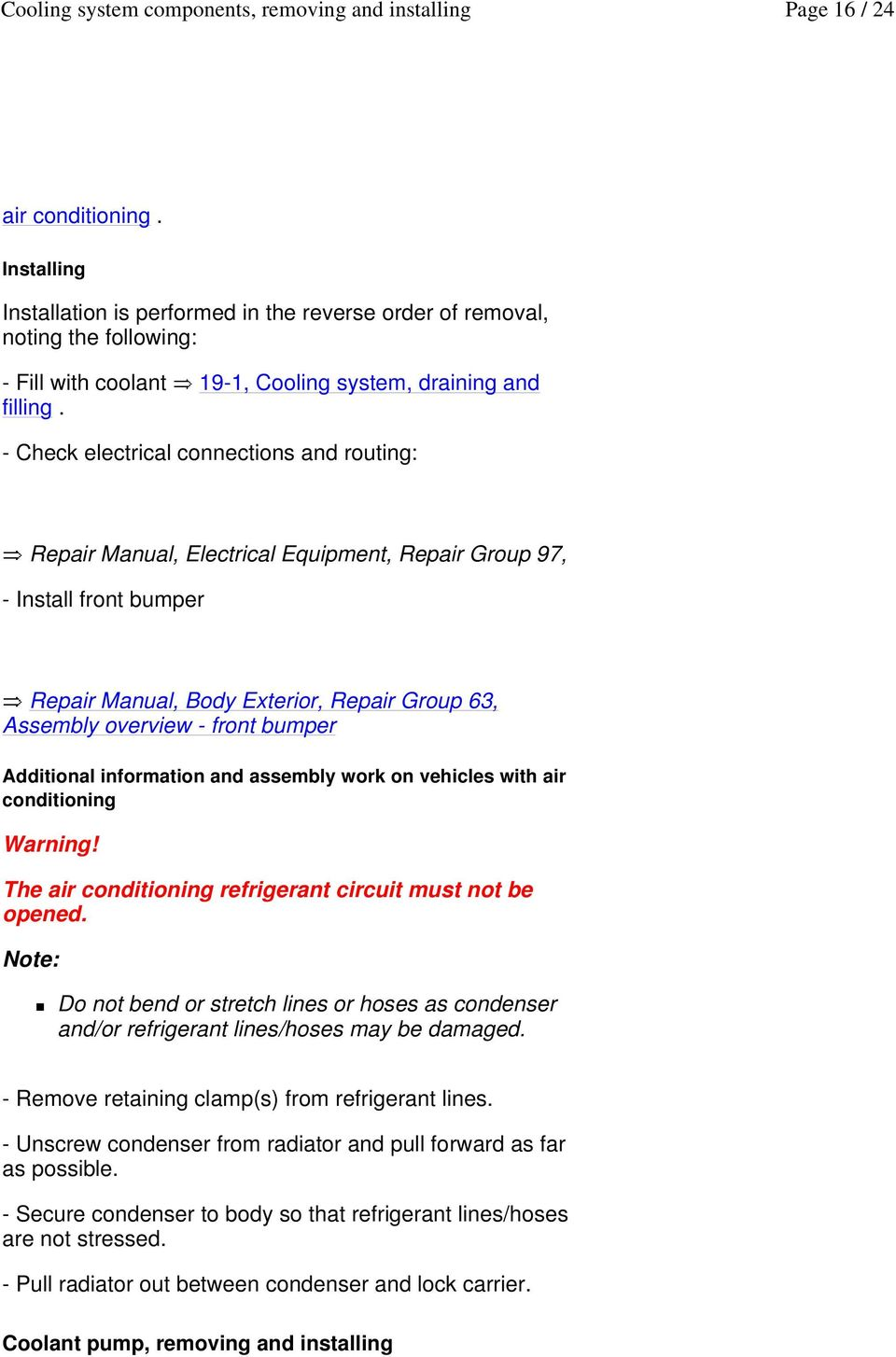 bumper Additional information and assembly work on vehicles with air conditioning Warning! The air conditioning refrigerant circuit must not be opened.
