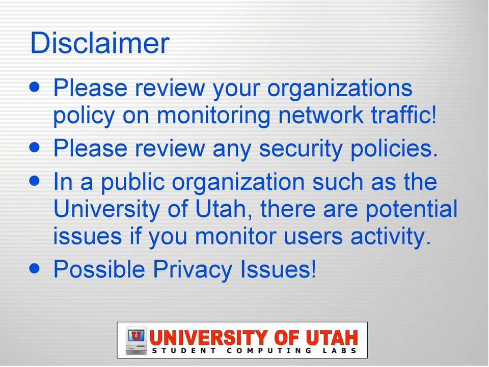 In a public organization such as the University of Utah, there
