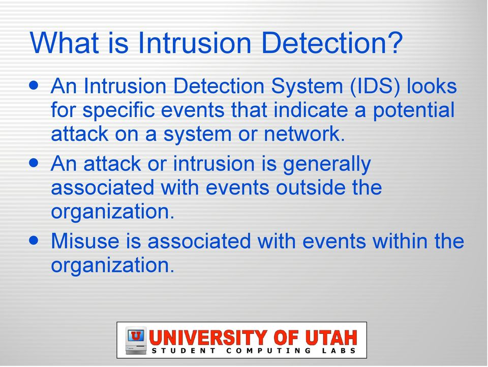 indicate a potential attack on a system or network.