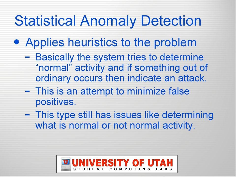 occurs then indicate an attack. This is an attempt to minimize false positives.