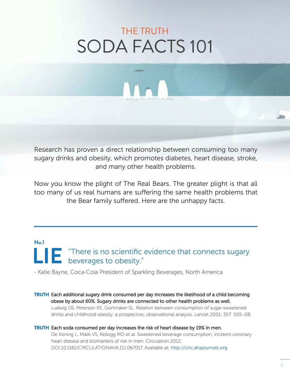No.1 There is no scientific evidence that connects sugary beverages to obesity.