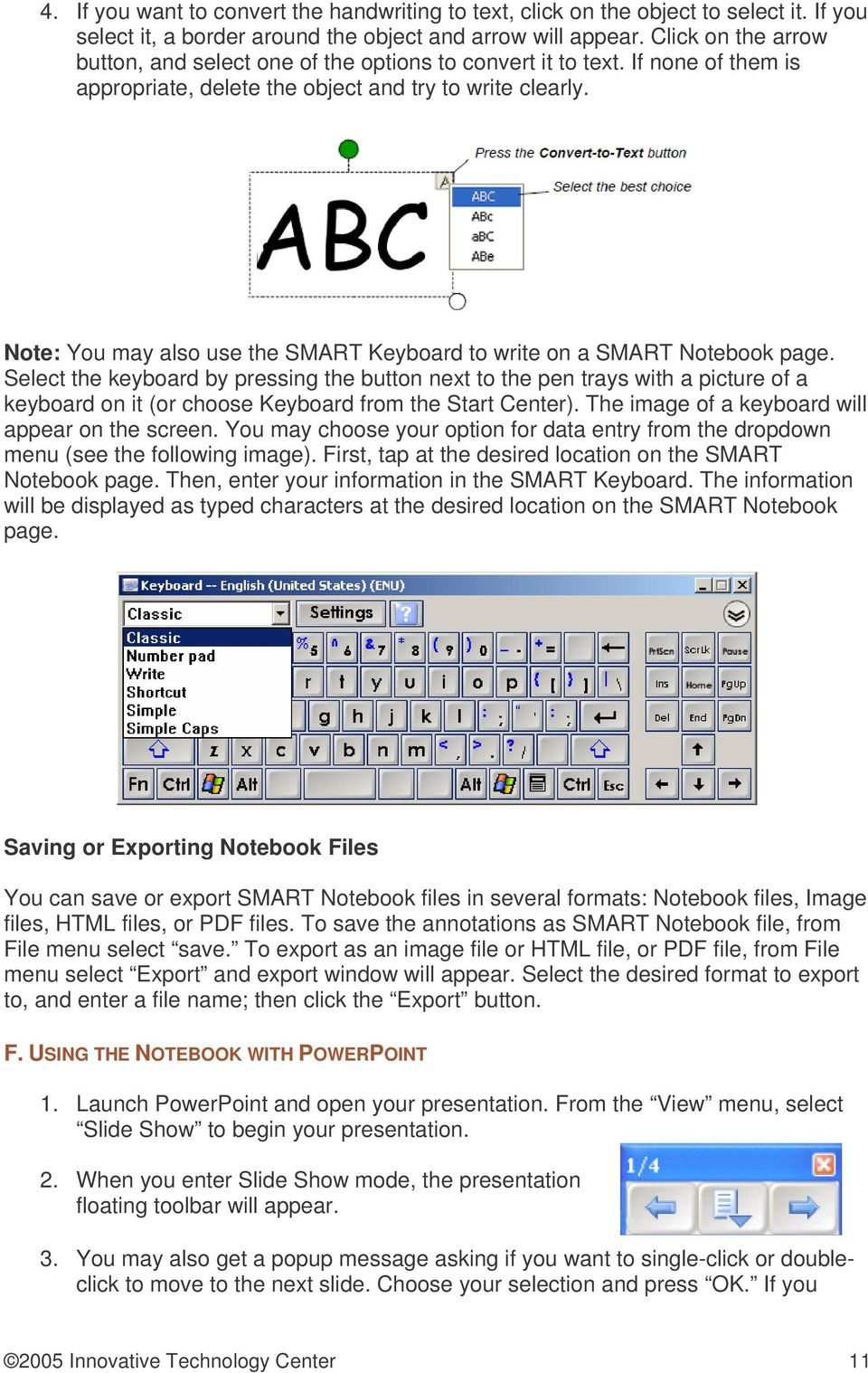 Note: You may also use the SMART Keyboard to write on a SMART Notebook page.