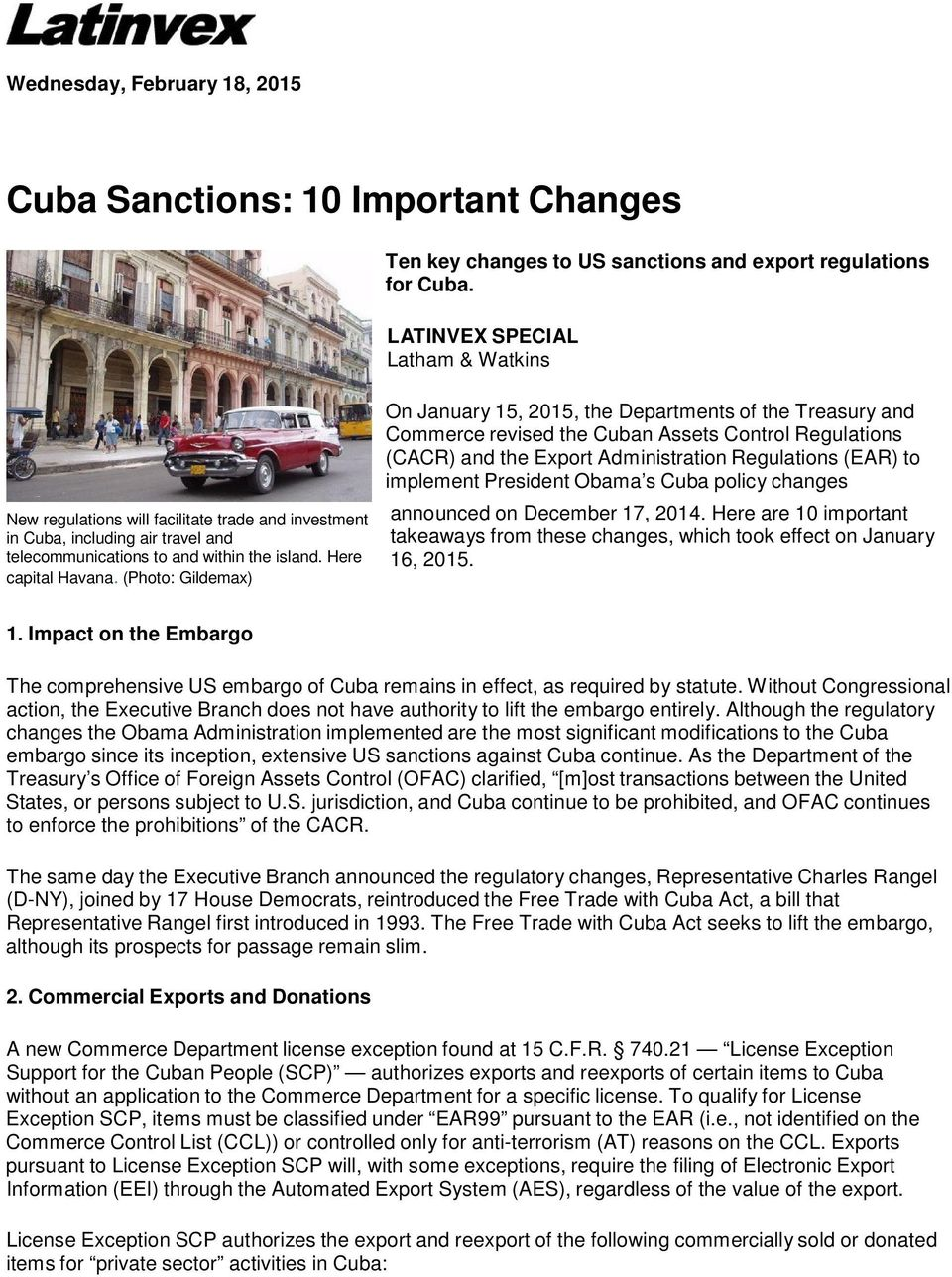 (Photo: Gildemax) On January 15, 2015, the Departments of the Treasury and Commerce revised the Cuban Assets Control Regulations (CACR) and the Export Administration Regulations (EAR) to implement