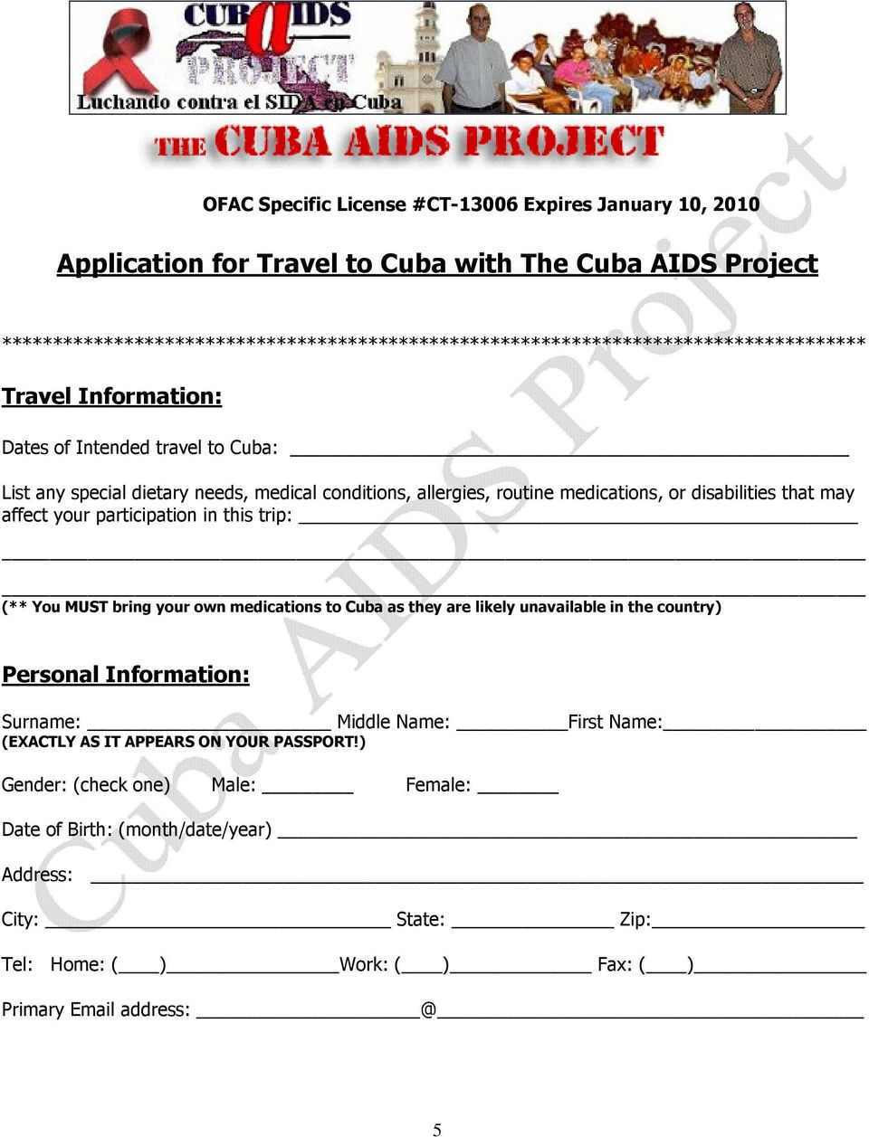 conditions, allergies, routine medications, or disabilities that may affect your participation in this trip: (** You MUST bring your own medications to Cuba as they are likely unavailable