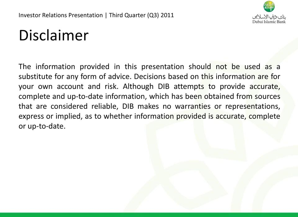Although DIB attempts to provide accurate, complete and up-to-date information, which has been obtained from sources