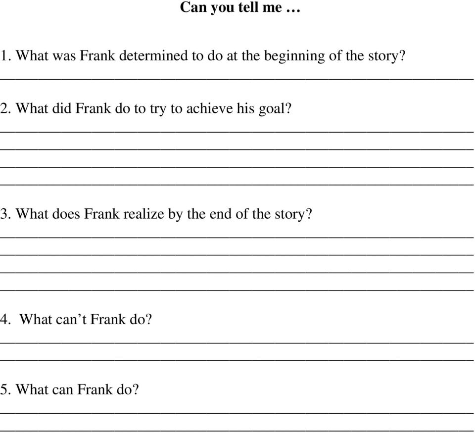 story? 2. What did Frank do to try to achieve his goal?